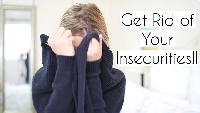 How to Get Rid of Your Insecurities!