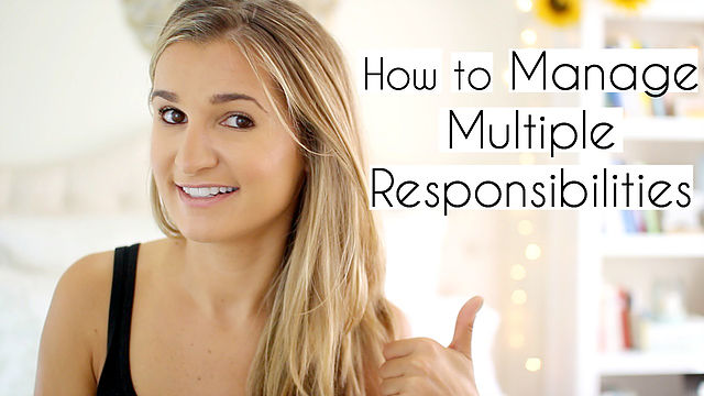 How to Manage Multiple Responsibilities