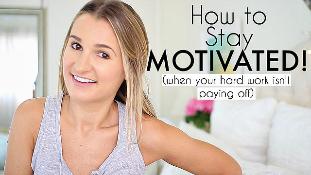 How to Stay Motivated (When your hard work isn't paying off)