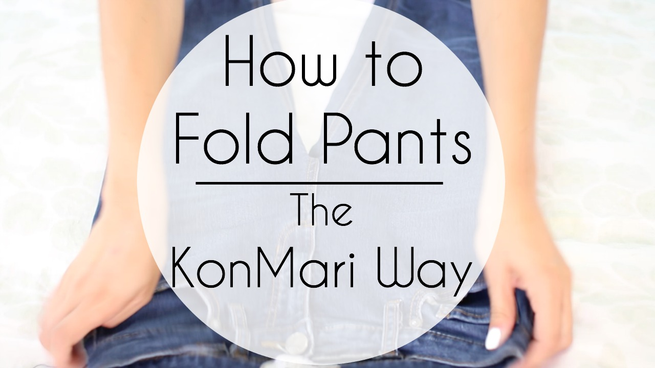 How to Fold Pants | The KonMari Way